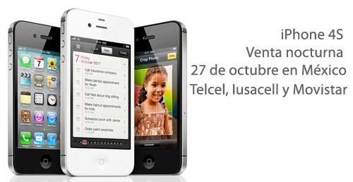 iPhone 4S venta nocturna Movistar, Telcel y Iusacell