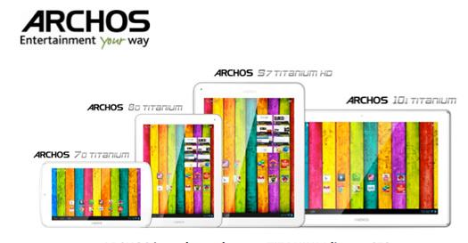 Archos 70 titanium, Archos 80 titanium, Archos 101 titanium y la Archos 97 titanium HD