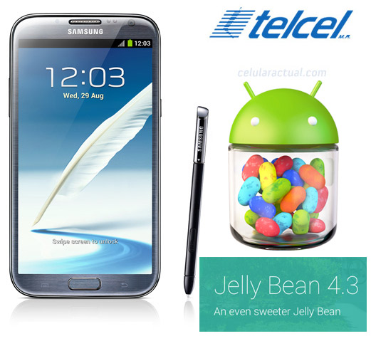 Samsung Galaxy Note II recibe Android 4.3 Jelly Bean en México con Telcel