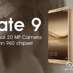 Huawei Mate 9 se confirma con sistema dual de cámaras de 20 MP