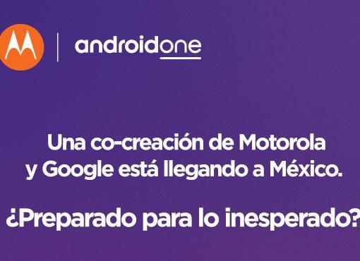 Motorola y Google están llegando a México con Android One